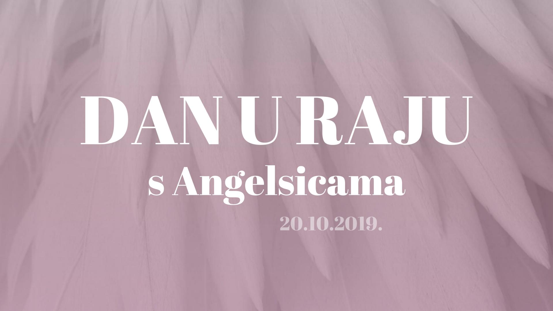 DAN U RAJU s Angelsicama